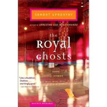 【正版直发】Royal Ghosts Pa Samrat Upadhyay 9780618517497 Houghton Mifflin Harcourt