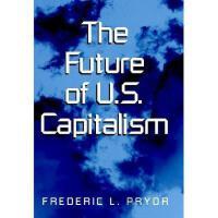 【预订】The Future of U.S. Capitalism Y9780521813587
