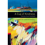 Oxford Bookworms Library: Level 3: A Cup of Kindness: Stori