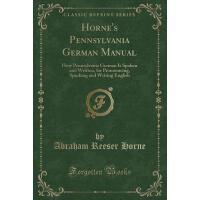 【预订】Horne's Pennsylvania German Manual: How Pennsylvania Ge