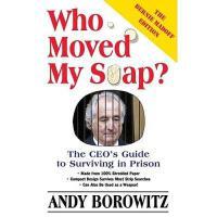 【预订】Who Moved My Soap?: The CEO's Guide to Surviving