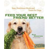 【预订】Feed Your Best Friend Better: Easy, Nutritious Meals