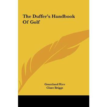 【预订】The Duffer's Handbook of Golf 预订商品,需要1-3个月发货,非质量问题不接受退换货。