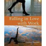 【预订】Falling in Love with Work: A Practical Guide to