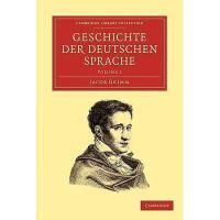 【预订】Geschichte Der Deutschen Sprache Y9781108006620