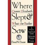 【预订】Where Queen Elizabeth Slept and What the Butler Saw: