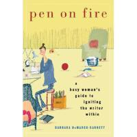 【预订】Pen on Fire: A Busy Woman's Guide to Igniting the