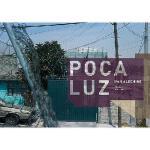 【预订】Poca Luz: Mexico 1993-2005