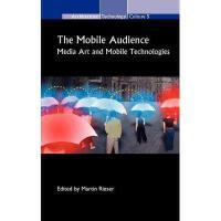 【预订】The Mobile Audience: Media Art and Mobile