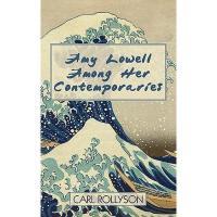 【预订】Amy Lowell Among Her Contemporaries