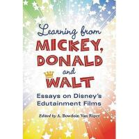 【预订】Learning from Mickey, Donald and Walt: Essays on
