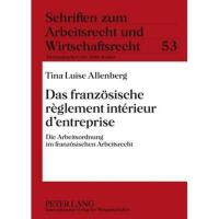 【预订】Das Franzoesische Reglement Interieur D'Entreprise: