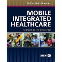英文原版Mobile Integrated Healthcare: Approach To Implementatio