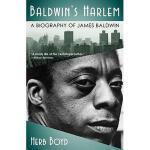【预订】Baldwin's Harlem: A Biography of James Baldwin