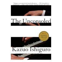 The Unconsoled 英文原版 无可慰藉 Kazuo Ishiguro 石黑一雄 诺贝尔文学奖