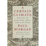 【预订】A Certain Climate: Essays in History, Arts, and