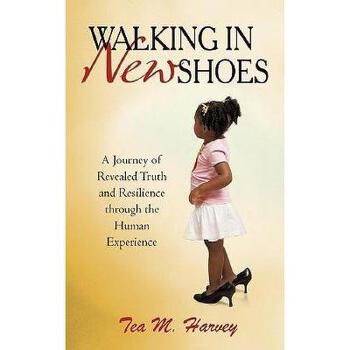 【预订】Walking in New Shoes: A Journey of Revealed Truth 美国库房发货,通常付款后3-5周到货!