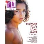 【中商海外直订】Thunder Fox's Long Hair: (A True Story)