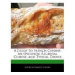 【预订】A Guide to French Cuisine: An Overview, Regional
