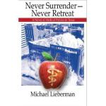 【预订】Never Surrender--Never Retreat: A Novel of Medical