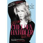【预订】Lies That Chelsea Handler Told Me: By Chelsea's