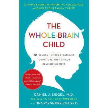 【现货】英文原版 The Whole-Brain Child 全脑教养法:拓展儿童思维的12项革命性策略  12 Revolutionary Strategies 培养健康的情感和智力发展 国营进口!品质保证!