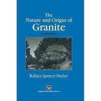 【预订】The Nature and Origin of Granite Y9789401064644