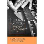 【预订】Dulcimer Maker: The Craft of Homer Ledford