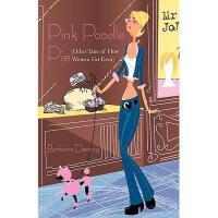 【预订】Pink Poodle Pie: Other Tales of How Women Get Even