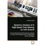【预订】Dynamics Analysis of a High-Speed Train Moving on