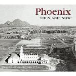 【预订】Phoenix Then & Now