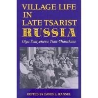 【预订】Village Life in Late Tsarist Russia