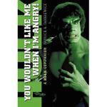 【预订】You Wouldn't Like Me When I'm Angry: A Hulk