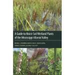 【预订】A Guide to Moist-Soil Wetland Plants of the