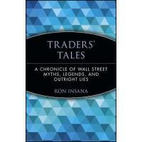 【预订】Traders' Tales: A Chronicle Of Wall Street Myths
