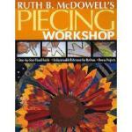 【预订】Ruth B. McDowell's Piecing Workshop: Step-By-Step