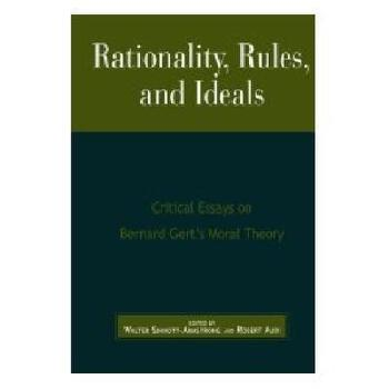 Rationality, Rules, and Ideals: Critical Essays on Bernard