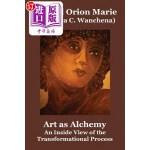 【中商海外直订】Art as Alchemy: An Inside View of the Transformatio
