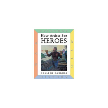 How Artists See: Heroes(ISBN=9780789207739)