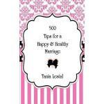 【预订】500 Tips for a Happy and Healthy Marriage