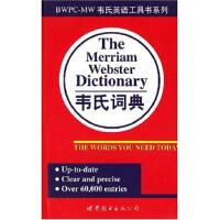 【新书店正版】韦氏词典梅里亚姆-韦伯斯特公司世界图书出版公司9787506228763