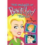 【预订】The Magic of Bewitched Trivia