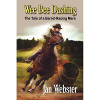 【预订】Wee Bee Dashing: The Tale of a Barrel-Racing Mare