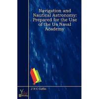 【预订】Navigation and Nautical Astronomy: Prepared for the