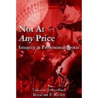 【预订】Not at Any Price: Integrity in Professional Sports