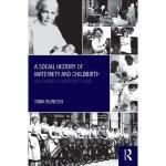 【预订】A Social History of Maternity and Childbirth: Key