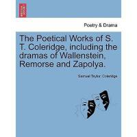 【预订】The Poetical Works of S. T. Coleridge, Including the