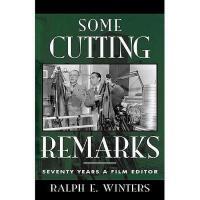 【预订】Some Cutting Remarks: Seventy Years a Film Editor