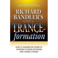 【预订】Richard Bandler's Guide to Trance-Formation: How to