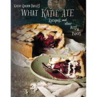 【预订】What Katie Ate: Recipes and Other Bits and Pieces